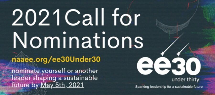 Call for Nominations: NAAEE's EE 30 Under 30 Class of 2021: Submit by May 5