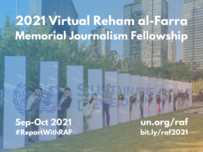 Reham al-Farra Memorial Journalism Fellowship 2021 by United Nations: Apply by June 15: Expired