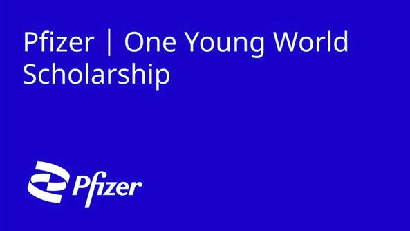 Pfizer – One Young World Scholarship [Online Access to OYW Summit 2021, Munich; 50 Scholars]: Apply by June 15