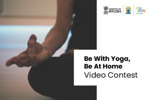 Be With Yoga, Be At Home Video Contest 2021 by Ministry of AYUSH (Govt of India): Apply by June 30