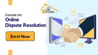 Learn 'Online Dispute Resolution – ODR' in the era of E-courts and ADR with Lawctopus' Online Certificate Course! [Oct 15 – Nov 15]: Register by Sep 25! [Early Birds Get 10% Off, Code: EB10]
