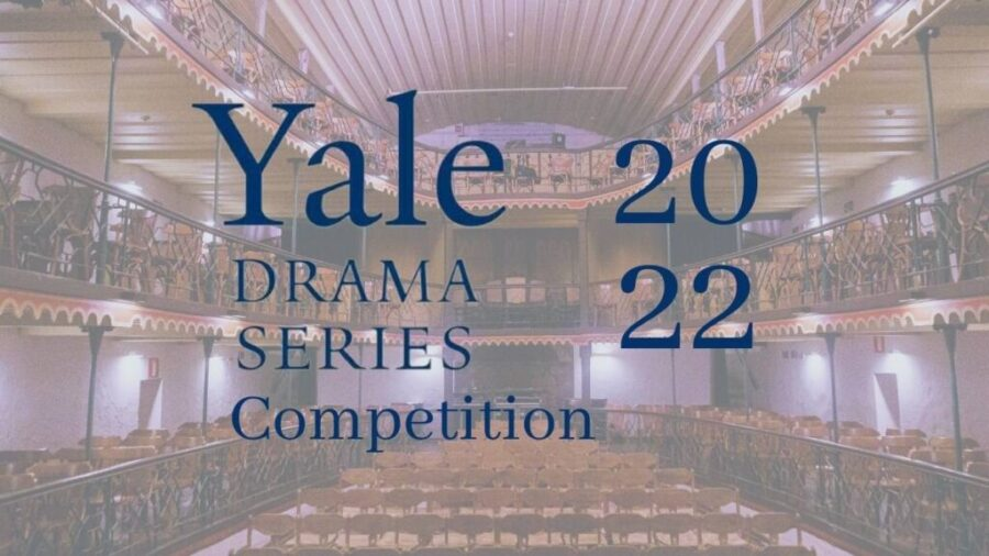 Yale Drama Series Playwriting Competition 2022