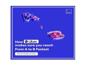 Free Technical Session on 'How Uber Saves your Time' by Techlearn [June 19, 7 PM]: Register Today!