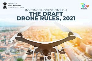 Call for Suggestions: The Draft Drone Rules 2021 by Govt of India: Submit by Aug 5: Expired