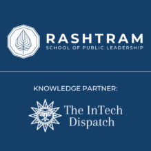Online Course on Policymaking for Emerging Technologies (PET) by Rashtram School of Public Leadership [Aug 14 – Oct 24; Scholarship Available]: Apply by Aug 7