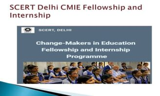 Change-Makers in Education (CMIE) Fellowship and Internship Program 2021-22 by Govt. of Delhi [Stipend Available]: Apply by Aug 20: Expired