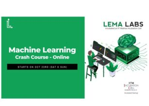 Machine Learning Crash Course by Lema Labs (Incubated at IIT Madras) [Weekend Batch Starts on Oct 23]: Register Now!